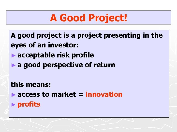 A Good Project! A good project is a project presenting in the eyes of