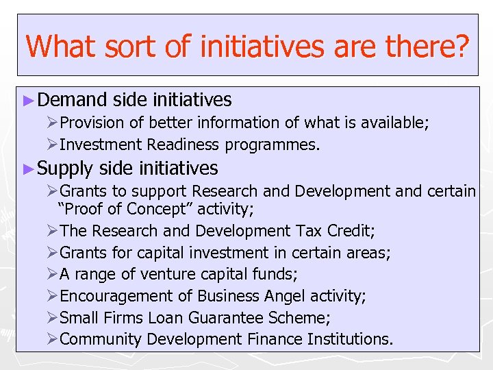 What sort of initiatives are there? ►Demand side initiatives ØProvision of better information of