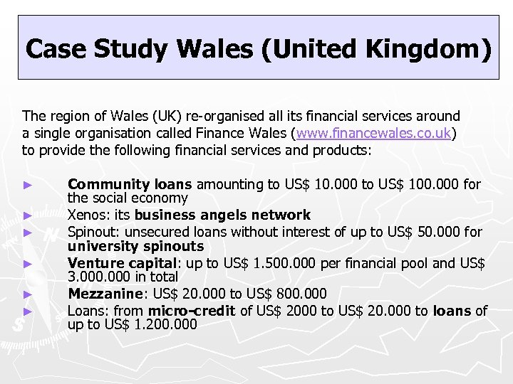 Case Study Wales (United Kingdom) The region of Wales (UK) re-organised all its financial