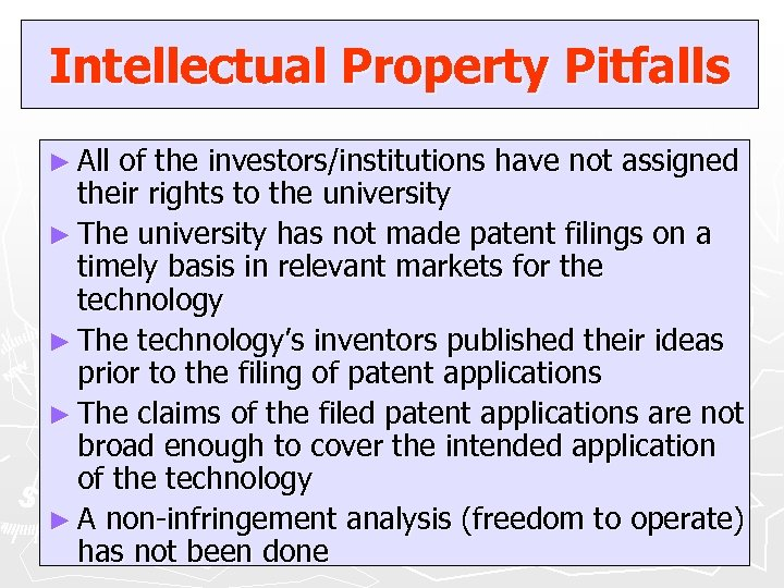 Intellectual Property Pitfalls ► All of the investors/institutions have not assigned their rights to