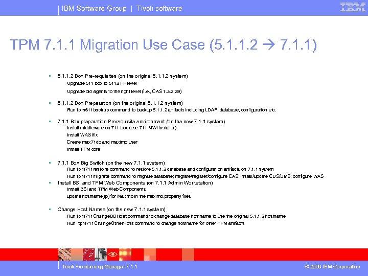 IBM Software Group | Tivoli software TPM 7. 1. 1 Migration Use Case (5.