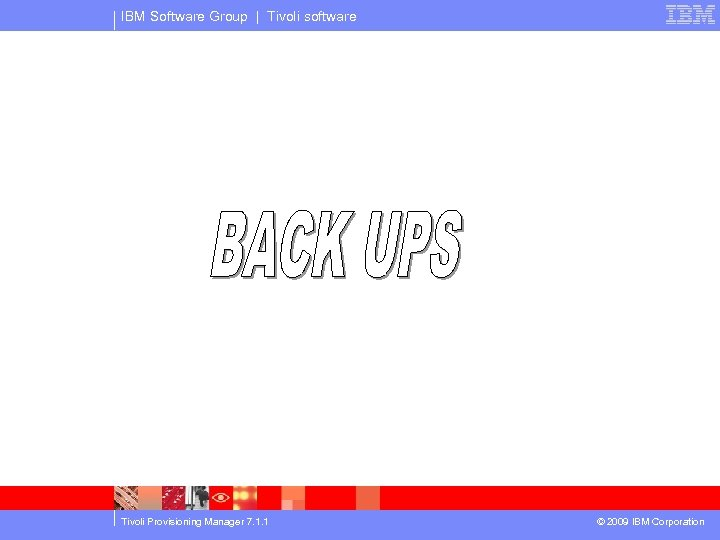 IBM Software Group | Tivoli software Tivoli Provisioning Manager 7. 1. 1 © 2009