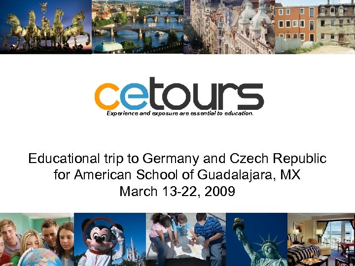 Experience and exposure are essential to education. Educational trip to Germany and Czech Republic