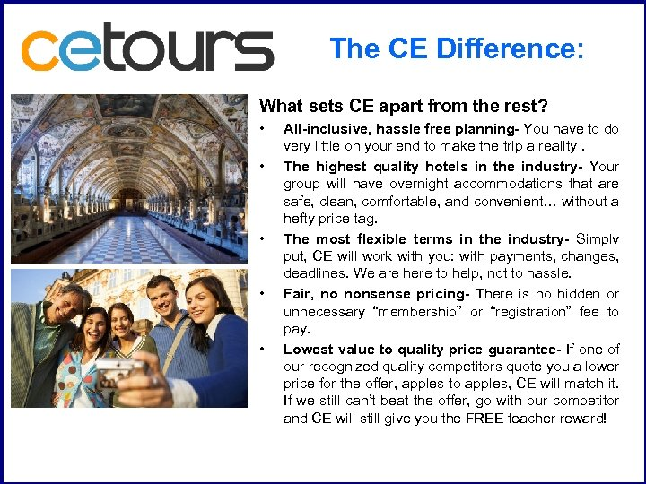 The CE Difference: What sets CE apart from the rest? • • • All-inclusive,