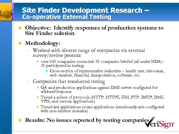 Site Finder Development Research – Co-operative External Testing u Objective: Identify responses of production