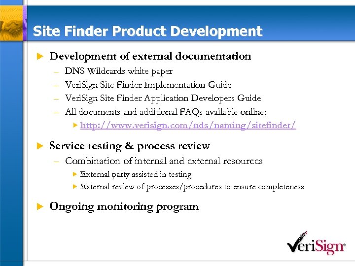 Site Finder Product Development u Development of external documentation – – u DNS Wildcards