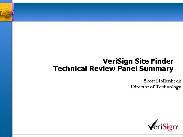 Veri. Sign Site Finder Technical Review Panel Summary Scott Hollenbeck Director of Technology
