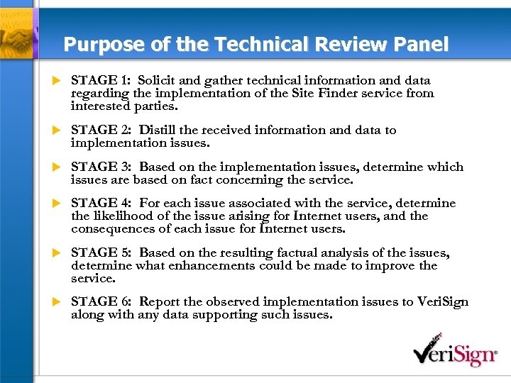 Purpose of the Technical Review Panel u STAGE 1: Solicit and gather technical information
