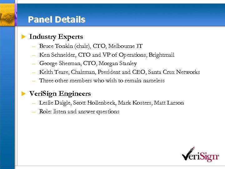 Panel Details u Industry Experts – – – u Bruce Tonkin (chair), CTO, Melbourne