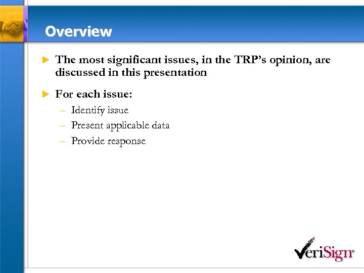 Overview u The most significant issues, in the TRP's opinion, are discussed in this