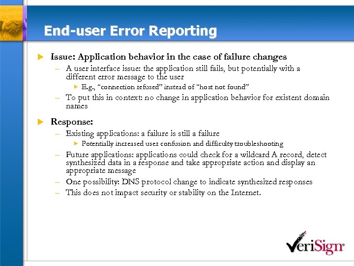 End-user Error Reporting u Issue: Application behavior in the case of failure changes –