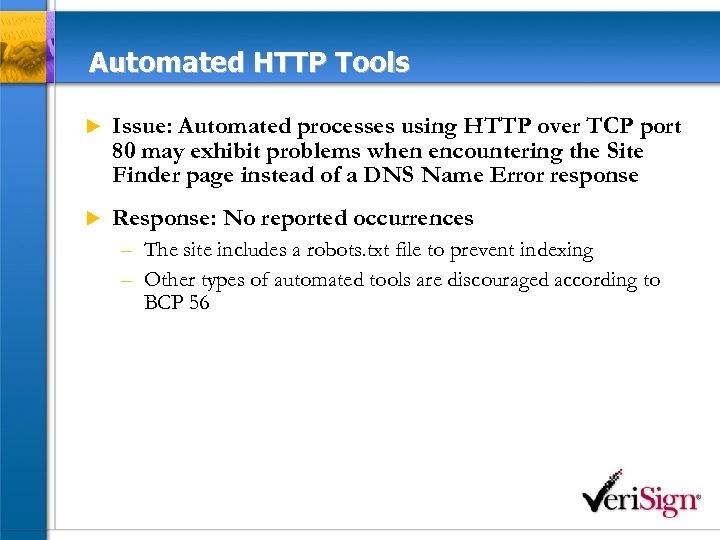 Automated HTTP Tools u Issue: Automated processes using HTTP over TCP port 80 may