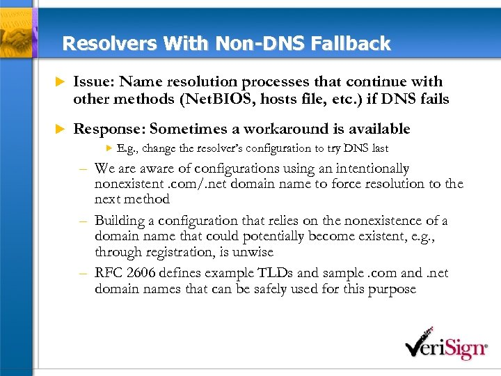 Resolvers With Non-DNS Fallback u Issue: Name resolution processes that continue with other methods