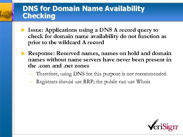 DNS for Domain Name Availability Checking u Issue: Applications using a DNS A record