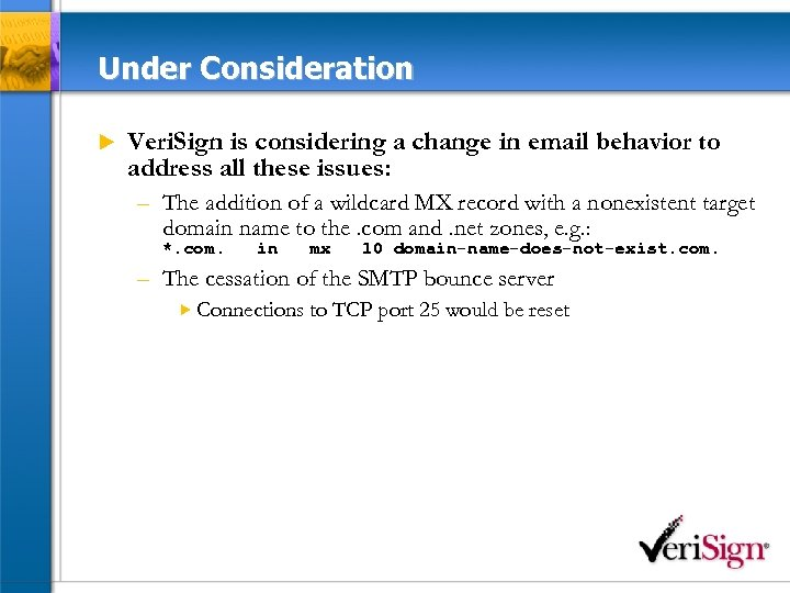 Under Consideration u Veri. Sign is considering a change in email behavior to address