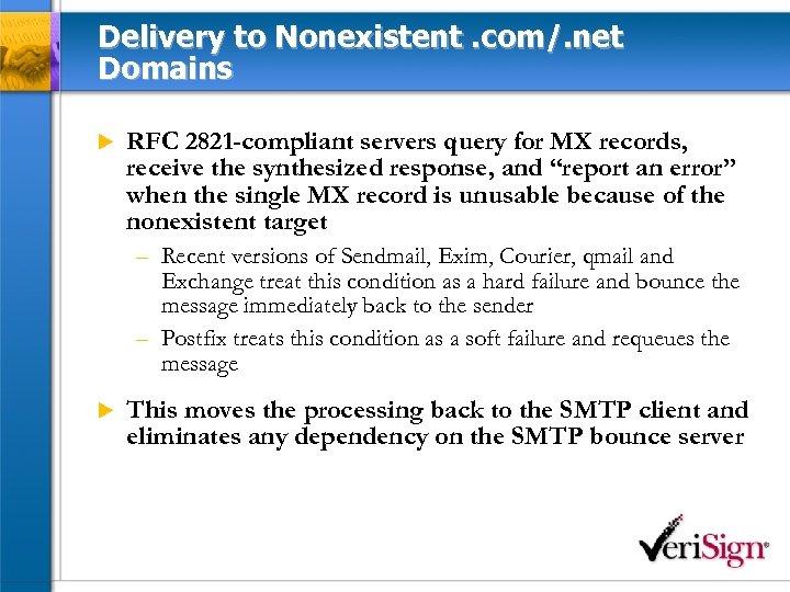 Delivery to Nonexistent. com/. net Domains u RFC 2821 -compliant servers query for MX