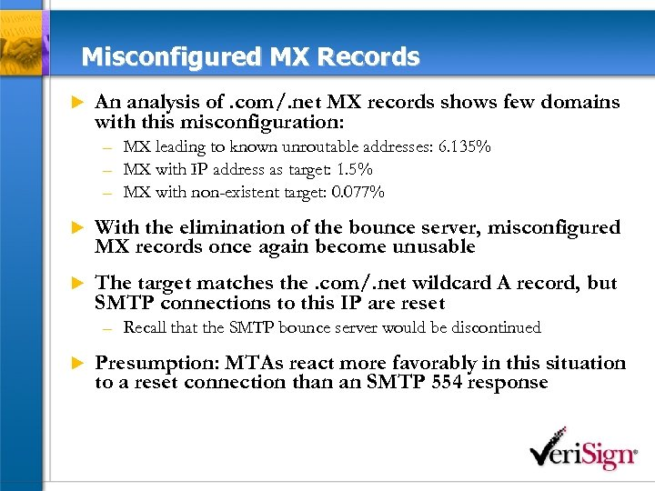 Misconfigured MX Records u An analysis of. com/. net MX records shows few domains