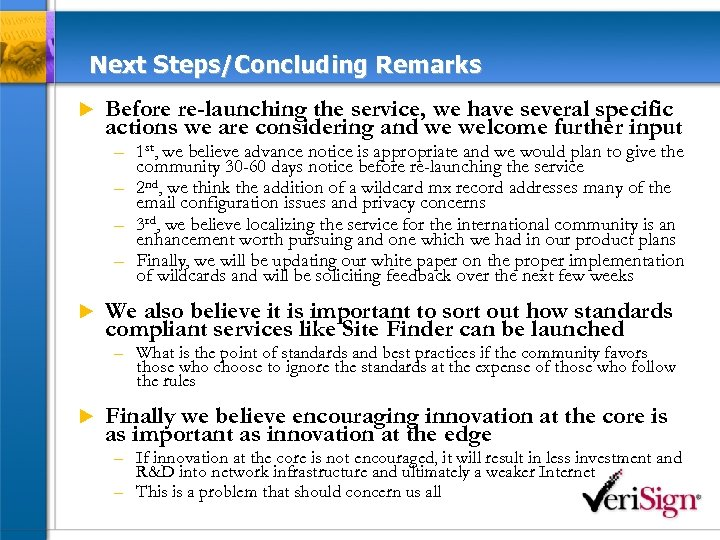 Next Steps/Concluding Remarks u Before re-launching the service, we have several specific actions we