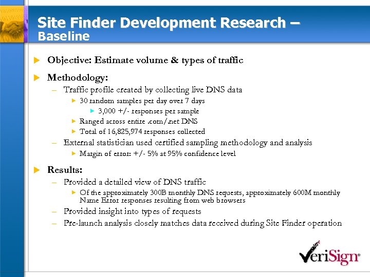 Site Finder Development Research – Baseline u Objective: Estimate volume & types of traffic
