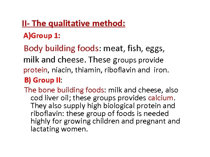 II- The qualitative method: A)Group 1: Body building foods: meat, fish, eggs, milk and