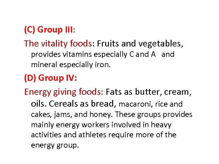 (C) Group III: The vitality foods: Fruits and vegetables, provides vitamins especially C and