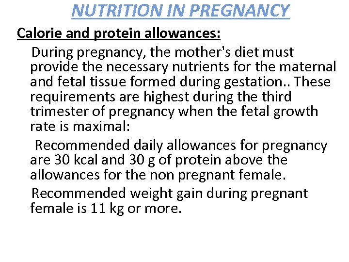 NUTRITION IN PREGNANCY Calorie and protein allowances: During pregnancy, the mother's diet must provide
