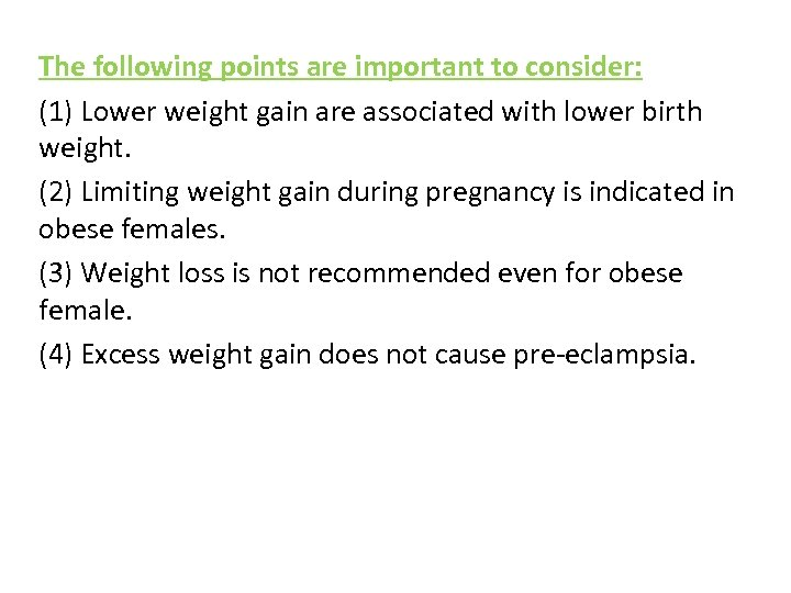 The following points are important to consider: (1) Lower weight gain are associated with