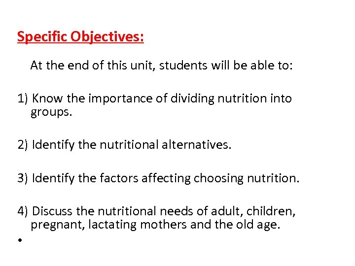 Specific Objectives: At the end of this unit, students will be able to: 1)