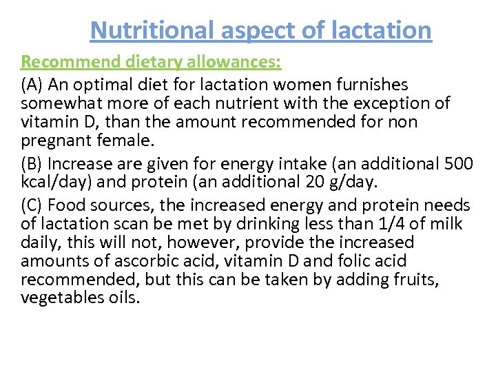 Nutritional aspect of lactation Recommend dietary allowances: (A) An optimal diet for lactation women