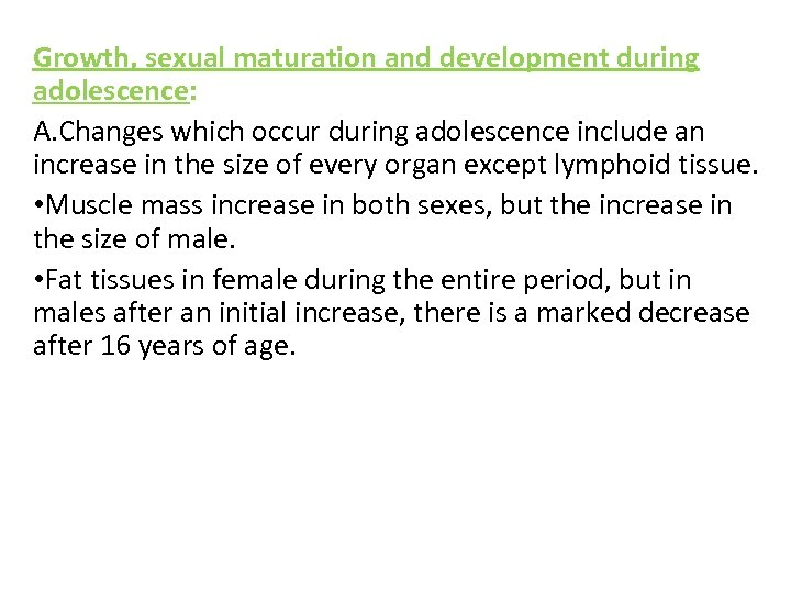 Growth, sexual maturation and development during adolescence: A. Changes which occur during adolescence include