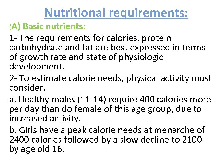 Nutritional requirements: (A) Basic nutrients: 1 - The requirements for calories, protein carbohydrate and