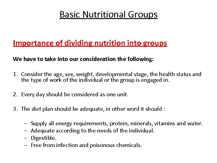 Basic Nutritional Groups Importance of dividing nutrition into groups We have to take into