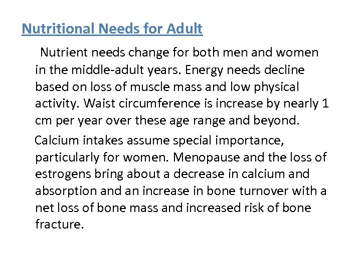 Nutritional Needs for Adult Nutrient needs change for both men and women in the