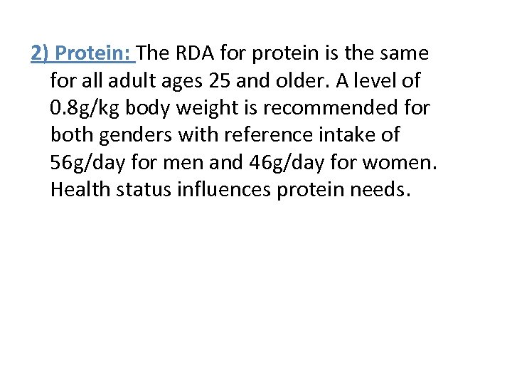 2) Protein: The RDA for protein is the same for all adult ages 25