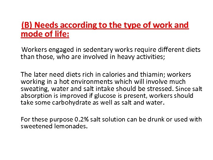 (B) Needs according to the type of work and mode of life: Workers engaged
