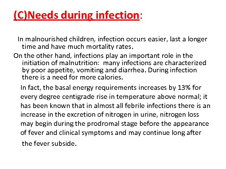 (C)Needs during infection: In malnourished children, infection occurs easier, last a longer time and