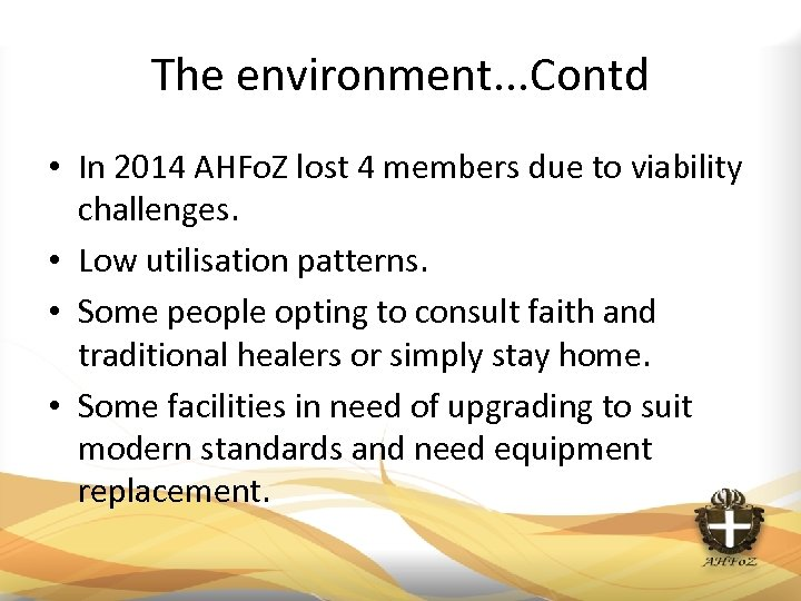 The environment. . . Contd • In 2014 AHFo. Z lost 4 members due