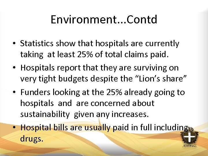 Environment. . . Contd • Statistics show that hospitals are currently taking at least