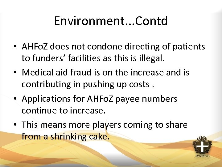 Environment. . . Contd • AHFo. Z does not condone directing of patients to