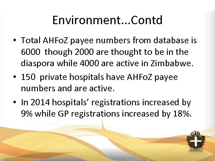 Environment. . . Contd • Total AHFo. Z payee numbers from database is 6000
