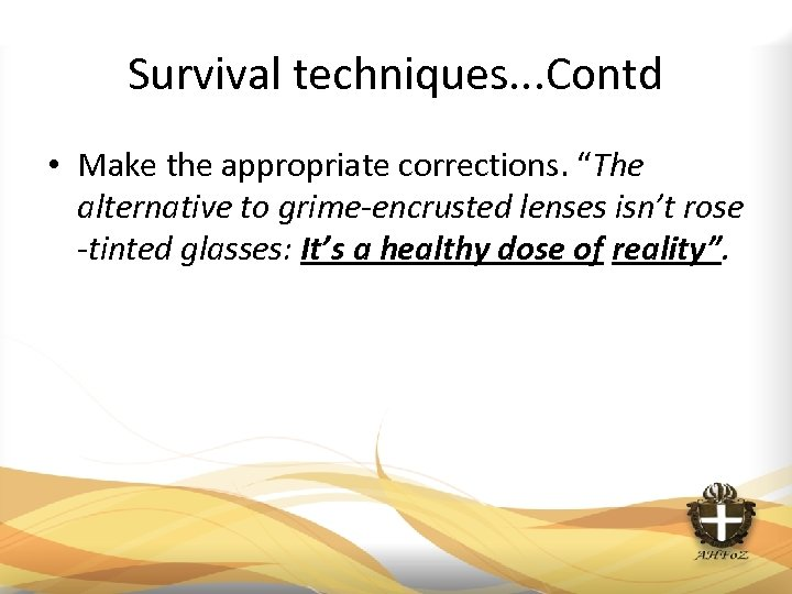 "Survival techniques. . . Contd • Make the appropriate corrections. ""The alternative to grime-encrusted"