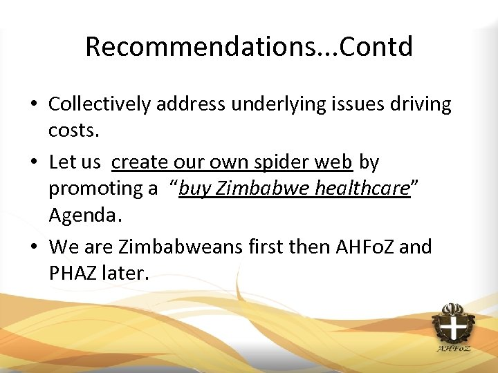 Recommendations. . . Contd • Collectively address underlying issues driving costs. • Let us