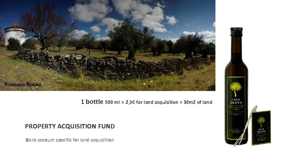 1 bottle 500 ml = 2, 5€ for land acquisition = 30 m 2