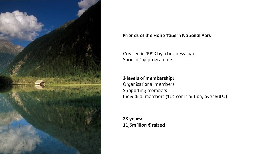 Friends of the Hohe Tauern National Park Created in 1993 by a business man