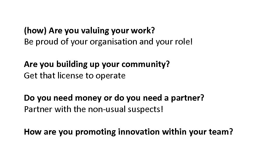 (how) Are you valuing your work? Be proud of your organisation and your role!