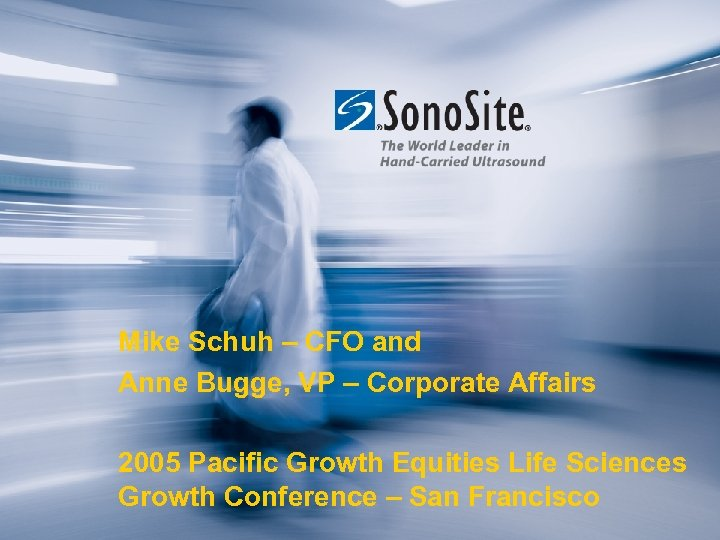 Mike Schuh – CFO and Anne Bugge, VP – Corporate Affairs 2005 Pacific Growth