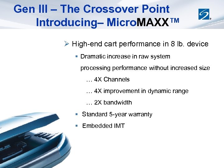 Gen III – The Crossover Point Introducing– Micro. MAXX™ Ø High-end cart performance in
