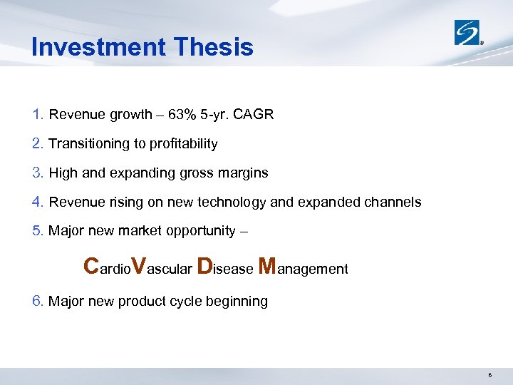 Investment Thesis 1. Revenue growth – 63% 5 -yr. CAGR 2. Transitioning to profitability