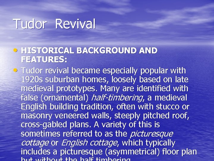 Tudor Revival • HISTORICAL BACKGROUND AND • FEATURES: Tudor revival became especially popular with