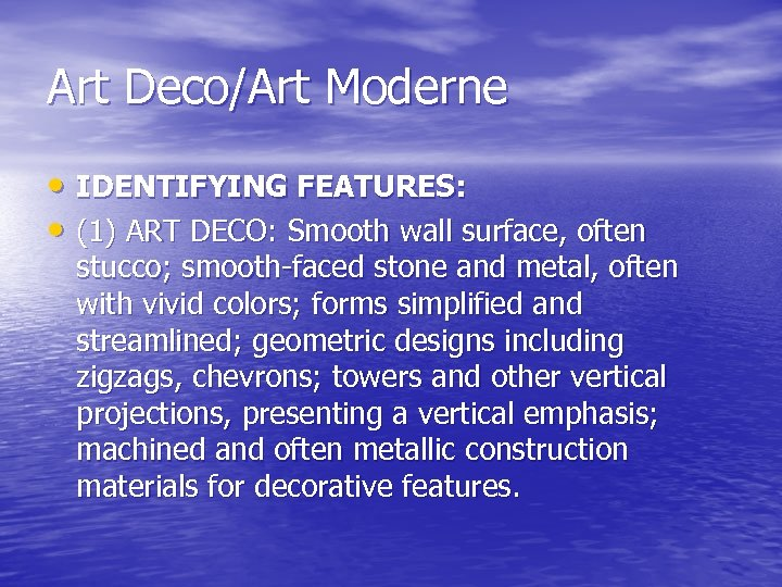 Art Deco/Art Moderne • IDENTIFYING FEATURES: • (1) ART DECO: Smooth wall surface, often